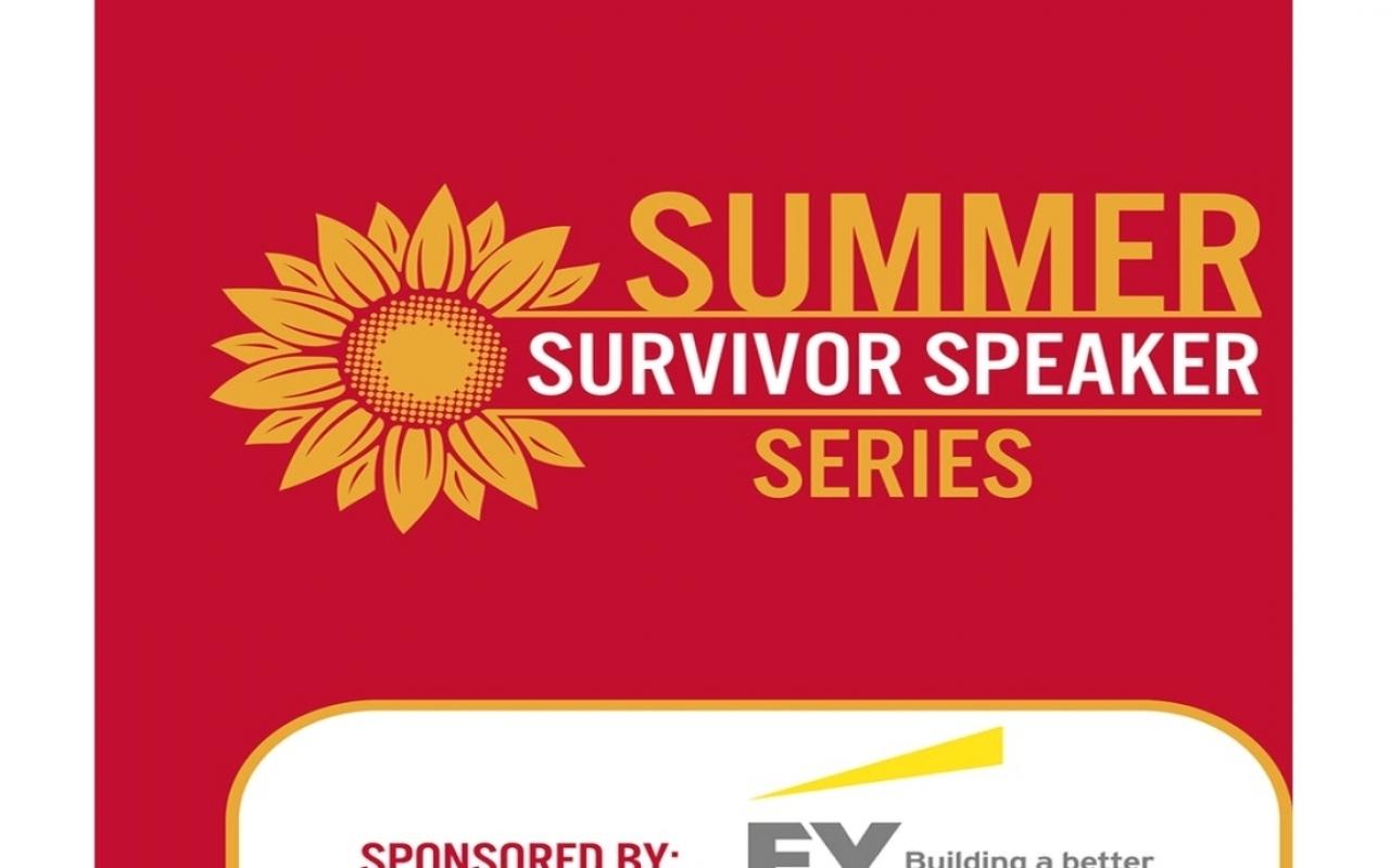 VIRTUAL SUMMER SURVIVOR SPEAKER SERIES